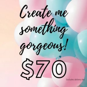Image Of Bouquet Product With Text 'Create Me Something Gorgeous! $70'